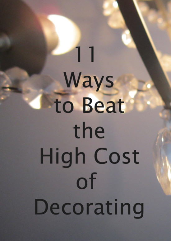 11 Ways to Beat the High Cost of Decorating  www.TheHoneycombHome.com