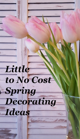 Little to No Cost Spring Decorating Ideas