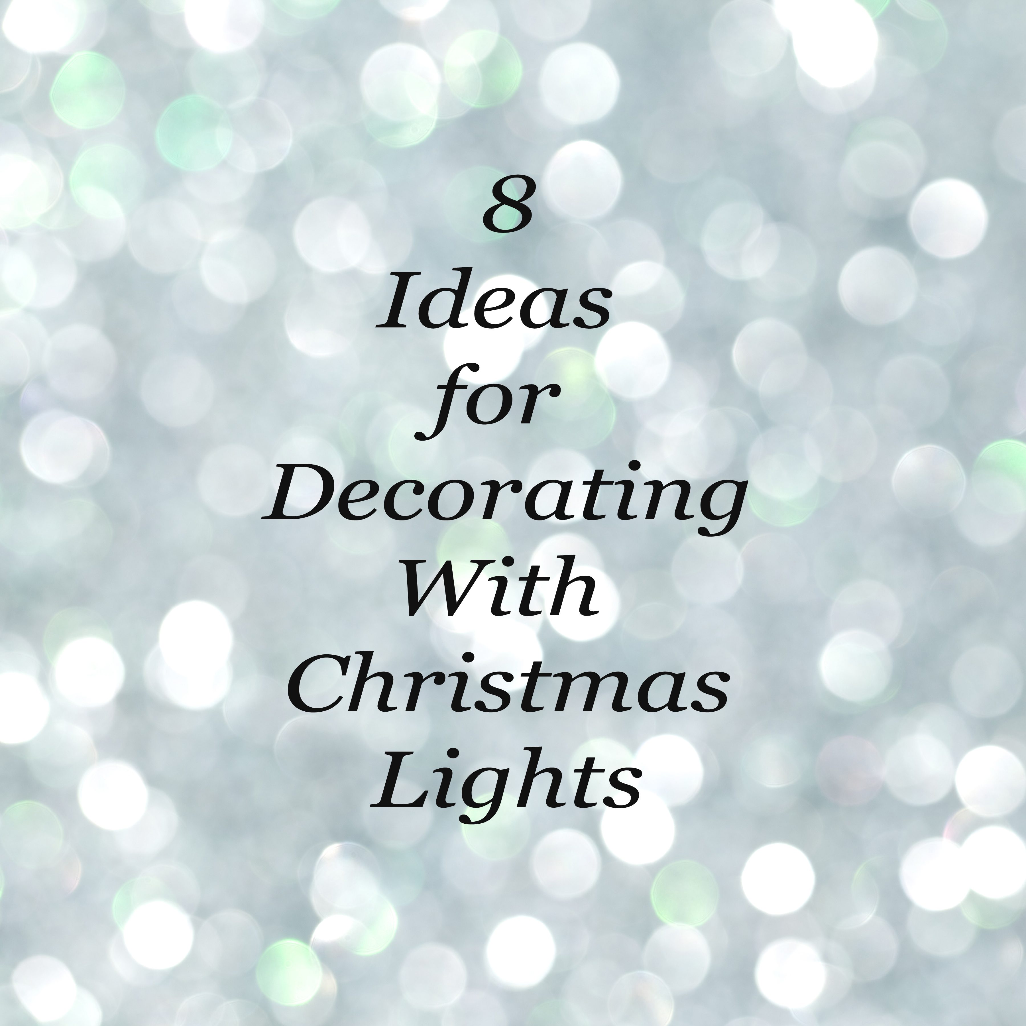 Ideas For Decorating With Christmas Lights