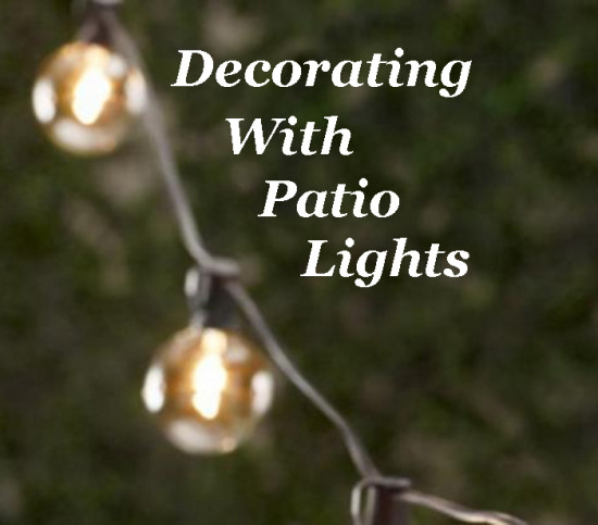 Decorating with Patio Lights