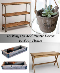 10 Ways to Add Rustic Decor to Your Home
