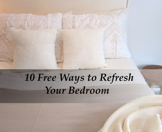 10 Free Ways to Refresh Your Bedroom