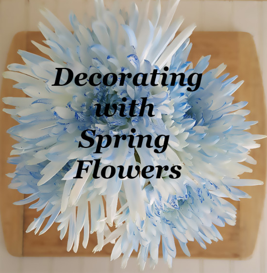 Decorating with Spring Flowers Pin it
