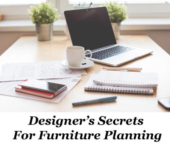Designer's Secrets for Furniture Planning