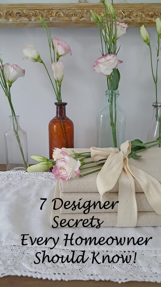 7 Designer Secrets Every Homeowner Should Know, Interior Design and home decor tips