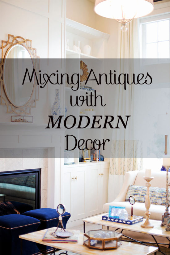 Mixing Antiques with Modern Decor PIN