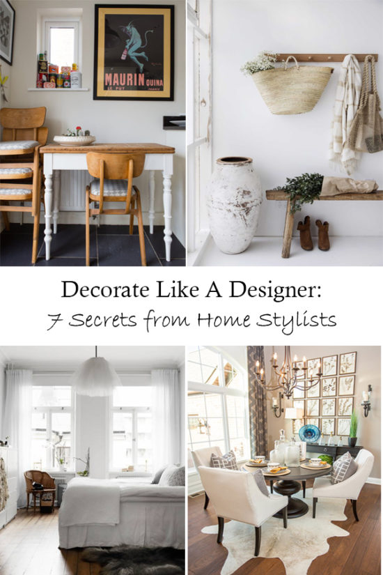 Decorate like a designer, 7 Secrets from Home Stylists PIN
