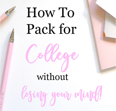 How to Pack For College Without Losing Your Mind – Checklist
