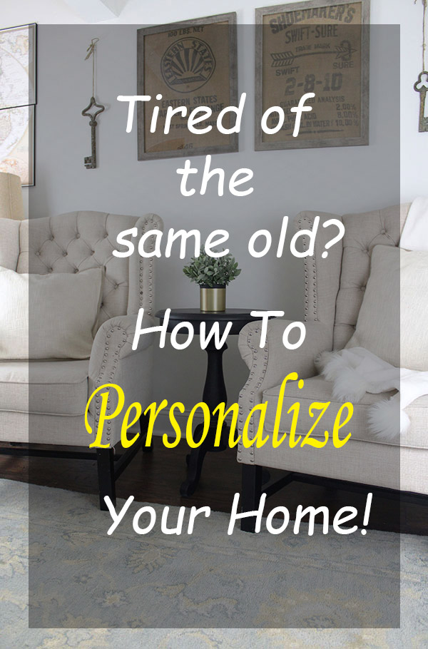 Tired of seeing the same old home decor over and over? Learn how to personalize your home with unique finds!