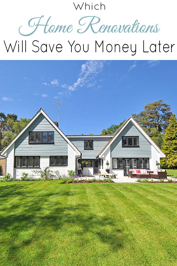 Which home renovations will save you money down the road?  Find out here!